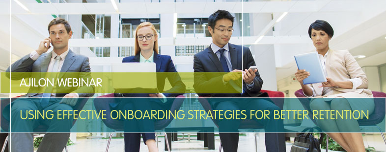 Using Effective Onboarding Strategies for Better Retention